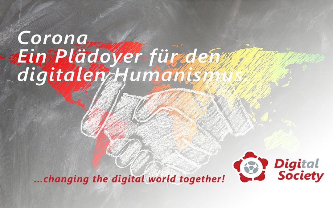 Corona – ein Plädoyer für den digitalen Humanismus
