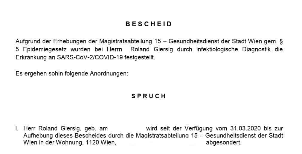 Bescheid: Herr Roland Giersig wird seit der Verfügung vom 31.3. bis zur Aufhebung dieses Bescheids in seiner Wohnung abgesondert.